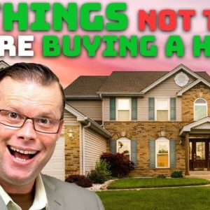 Common Home Buying Mistakes! | First Time Home Buyers Tips and Advice! | Buying a House