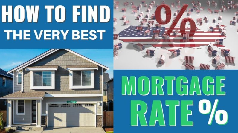 HOW TO FIND THE VERY BEST MORTGAGE RATE WHEN BUYING A HOME