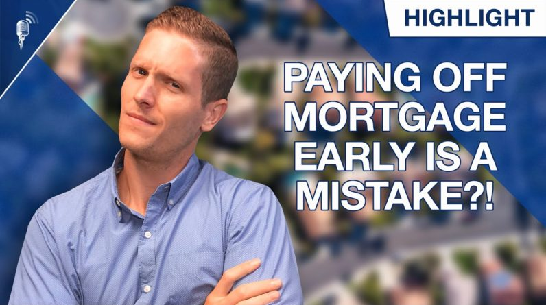 Is Paying Off Your Mortgage Early a HUGE Mistake?