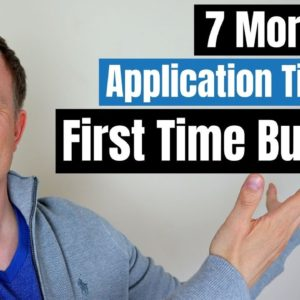 7 MUST Do Mortgage Application Tips for First Time Buyers - How to Prepare Properly