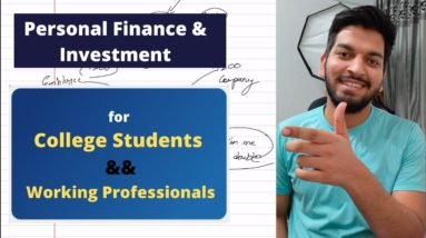 Complete Personal Finance Guide 2021 || For College Students && Working Professionals