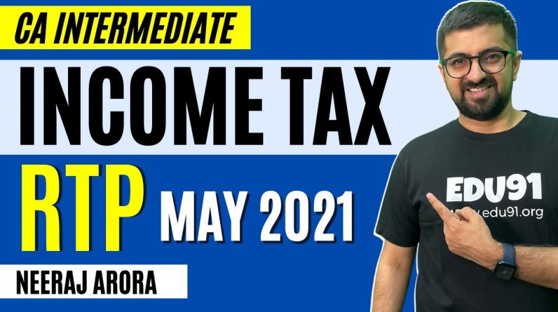 Income Tax RTP May 2021 | CA Inter Income Tax Latest RTP Solved For May 2021 By ICAI |  Neeraj Arora