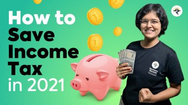 How to Save Income Tax in 2021 by CA Rachana Ranade