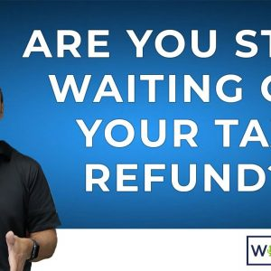 Steps to take if you're waiting on your tax refund